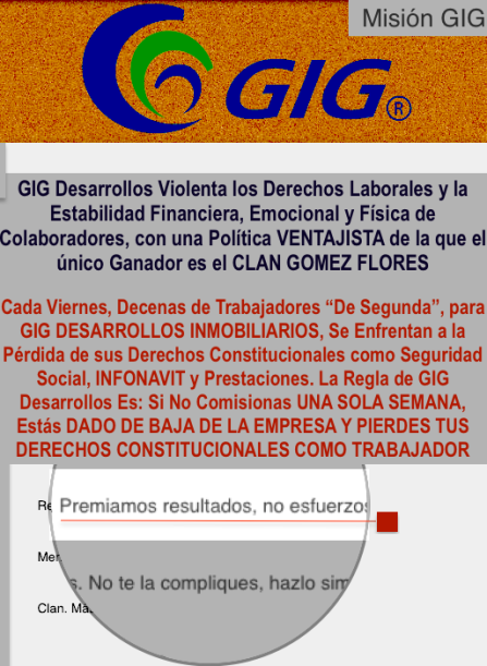 GIG DESARROLLOS PROMUEVE LA VIOLENCIA LABORAL, LA DISCRIMINACION LABORAL Y EL MOBBING, PROTEGE A DELINCUENTES Y ATENTA CONTRA LA LEY AL DESPEDIR EMPLEADOS QUE EXPONEN LA SITUACION DE VIOLENCIA QUE VIVEN EN MANOS DE ALFREDO ROCHA GERENTE DE VENTAS DE LA NARCO RIOJA TIJUANA y COTO BAHIA RESIDENCIAL TIJUANA de GIG DESARROLLOS INMOBILIARIOS VIOLADORES DE LA LEY Y PROTECTORES DE DELINCUENTES